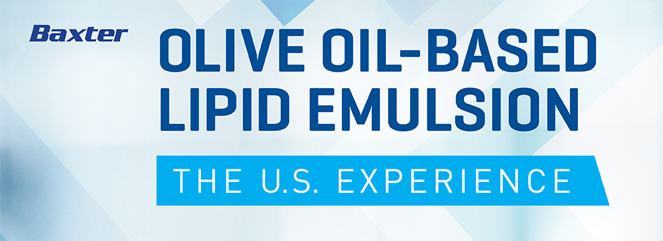 OLIVE OIL-BASED LIPID EMULSION: The U.S. Experience